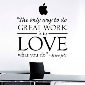 Steve-Jobs-Inspired-Art-Decor-The-Only-Way-To-Do-Great-Work-Is-To-Love-What.jpg